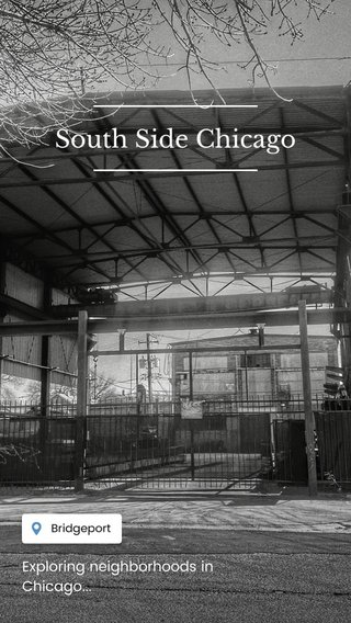 South Side Chicago Exploring neighborhoods in Chicago...