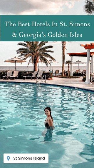 The Best Hotels In St. Simons & Georgia's Golden Isles