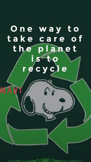 Maui One way to take care of the planet is to recycle