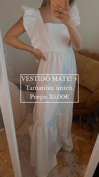 VESTIDO MATE!✨ Tamanho: único. Preço: 35,00€