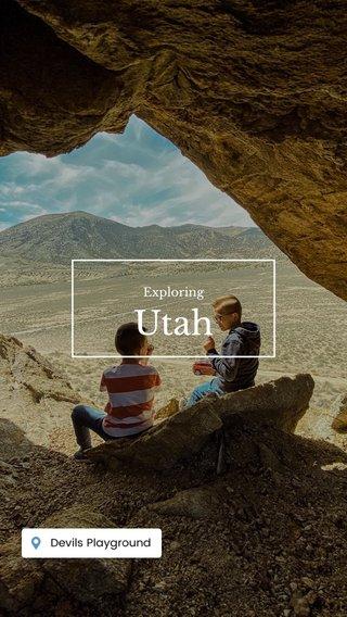 Utah Exploring