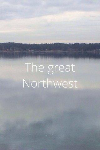 The great Northwest
