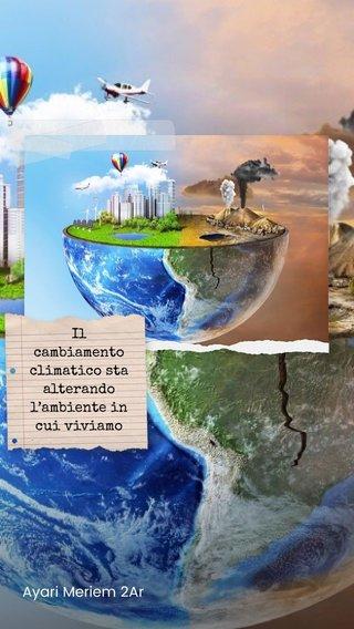 Ayari Meriem 2Ar Il cambiamento climatico sta alterando l'ambiente in cui viviamo