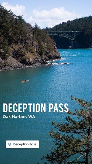 Deception Pass Oak Harbor, WA