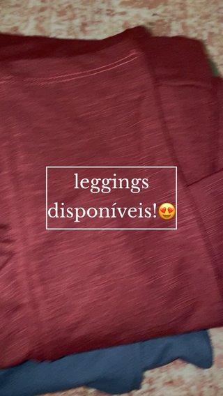 leggings disponíveis!😍