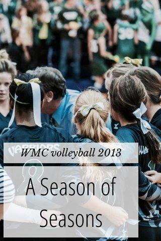 A Season of Seasons WMC volleyball 2013