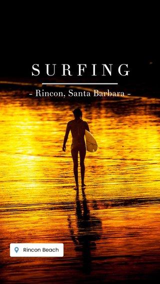 SURFING - Rincon, Santa Barbara -