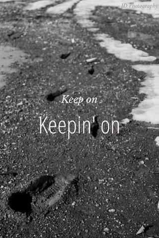 Keepin' on Keep on
