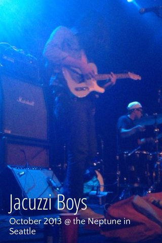 Jacuzzi Boys October 2013 @ the Neptune in Seattle