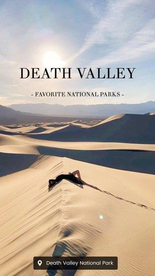 DEATH VALLEY - FAVORITE NATIONAL PARKS -
