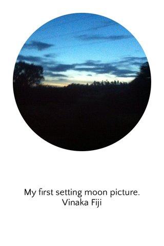 My first setting moon picture. Vinaka Fiji