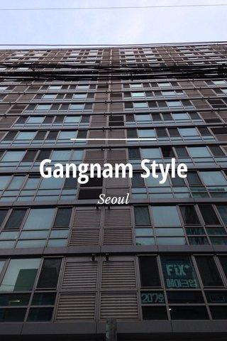 Gangnam Style Seoul