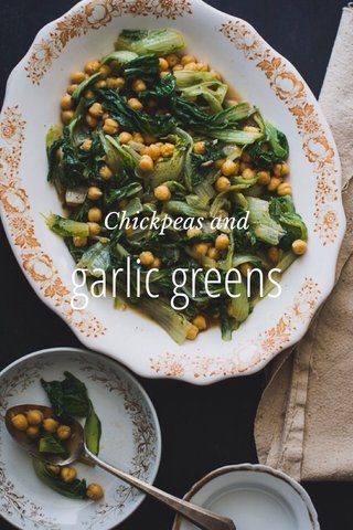 garlic greens Chickpeas and