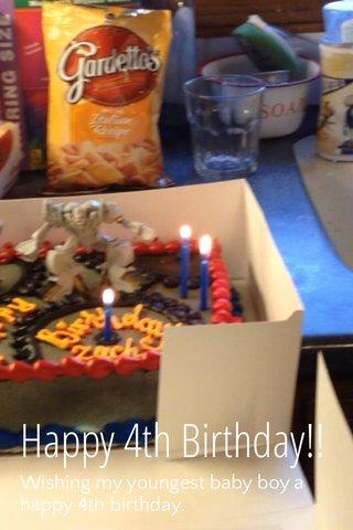 Happy 4th Birthday!! Wishing my youngest baby boy a happy 4th birthday.