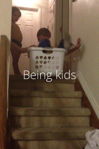 Being kids