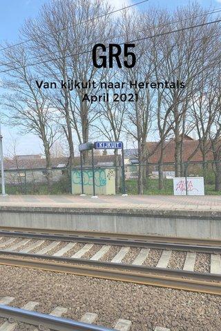 GR5 Van kijkuit naar Herentals April 2021