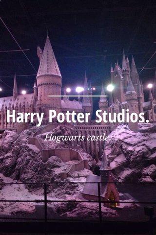 Harry Potter Studios. Hogwarts castle.