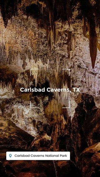Carlsbad Caverns, TX