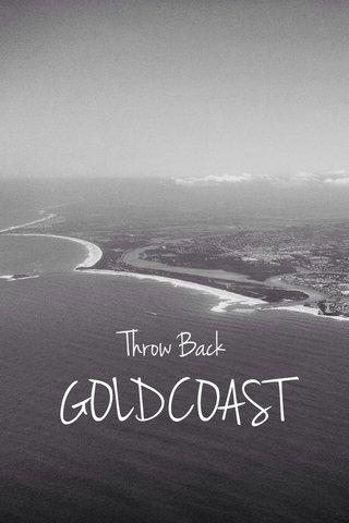 GOLDCOAST Throw Back