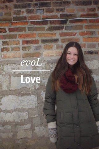 Love evoL