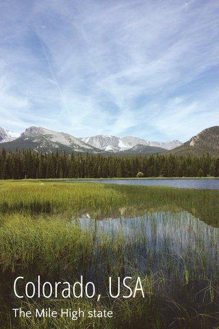 Colorado, USA The Mile High state
