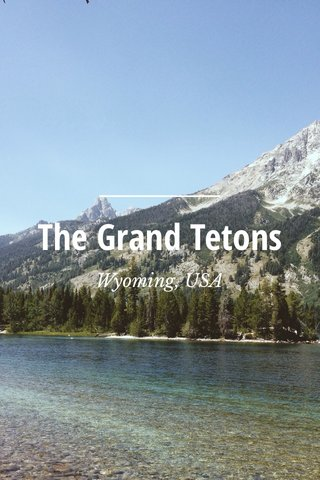 The Grand Tetons Wyoming, USA
