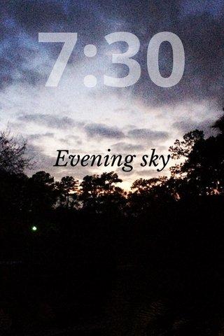 7:30 Evening sky
