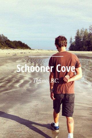 Schooner Cove Tofino, BC.