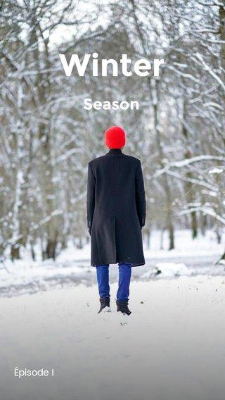 Winter Season Épisode I