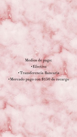 Medios de pago: •Efectivo •Transferencia Bancaria •Mercado pago con $150 de recargo
