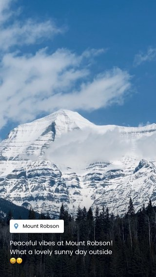 Peaceful vibes at Mount Robson! What a lovely sunny day outside 😃😌