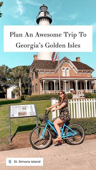 Plan An Awesome Trip To Georgia's Golden Isles