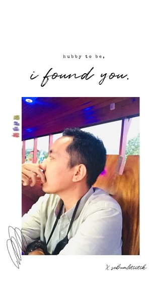 i found you. X sebuahtiitik hubby to be,