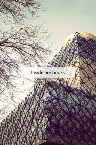 Inside are books