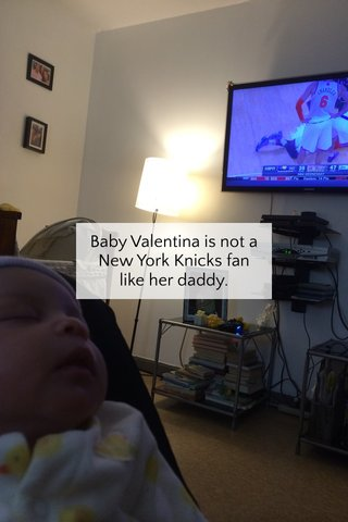 Baby Valentina is not a New York Knicks fan like her daddy.