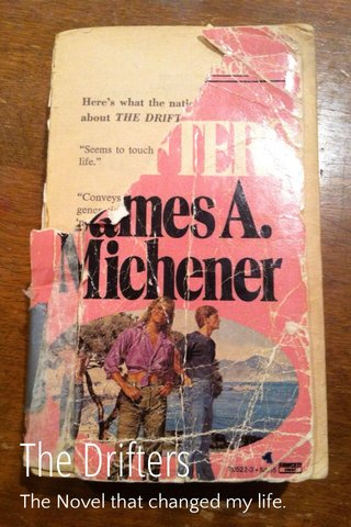 The Drifters The Novel that changed my life.