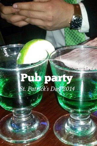 Pub party St. Patrick's Day 2014