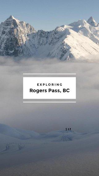 Rogers Pass, BC EXPLORING