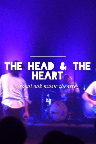 the head & the heart royal oak music theatre