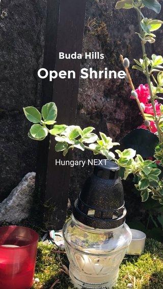 Open Shrine Buda Hills Hungary NEXT