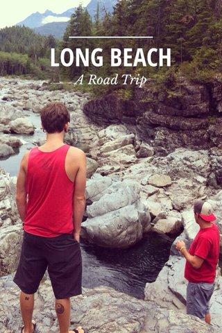 LONG BEACH A Road Trip