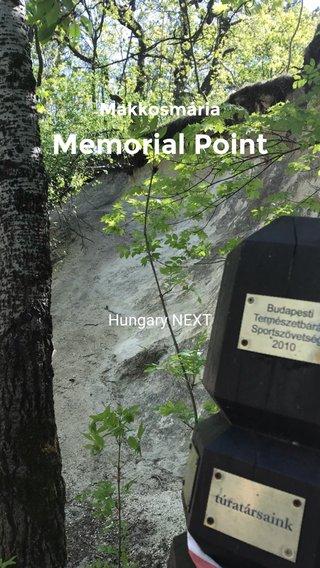 Memorial Point Makkosmária Hungary NEXT