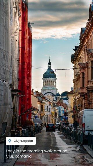 Early in the morning walk around Cluj, Romania.