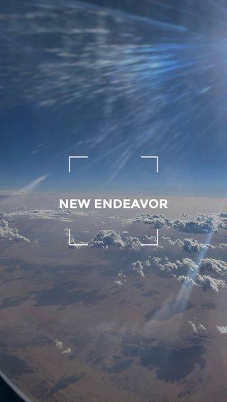 NEW ENDEAVOR