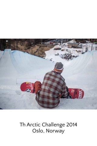 Th Arctic Challenge 2014 Oslo, Norway