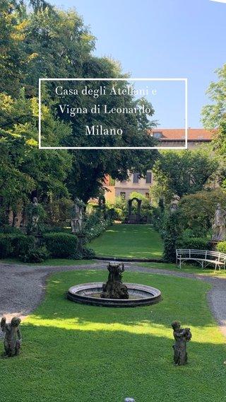Milano Casa degli Atellani e Vigna di Leonardo