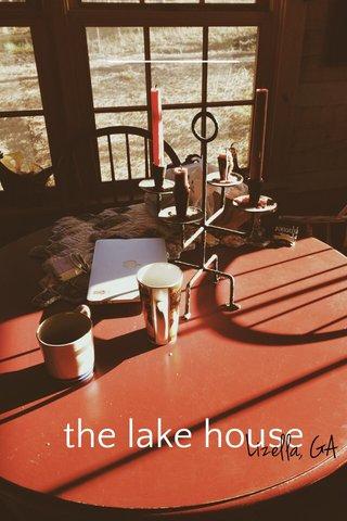 the lake house Lizella, GA
