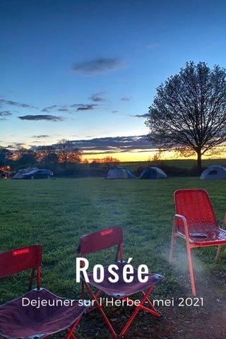 Rosée Dejeuner sur l'Herbe - mei 2021