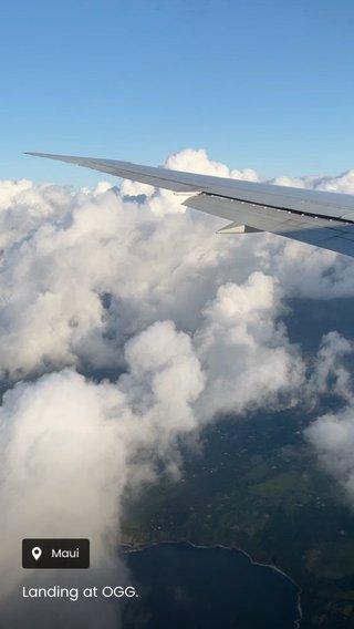 Landing at OGG.
