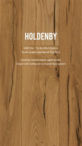 Holdenby HW1704 15/4x190x1900mm Rustic grade engineered Oak floor brushed, handscraped, aged bevels 3 layer with softwood core and click system